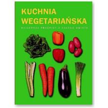 Kuchnia Wegetarianska Najlepsze Przepisy Z Calego Swiata Sklep
